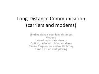 Long-Distance Communication carriers and modems
