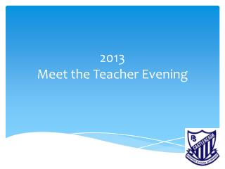 2013  Meet the Teacher Evening