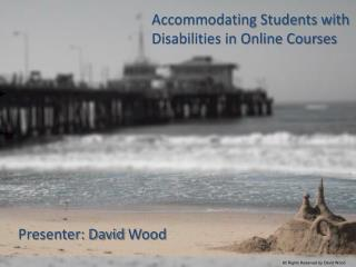 Accommodating Students with Disabilities in Online  Courses