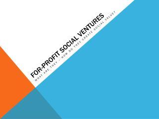 For-Profit Social Ventures
