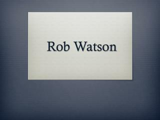 Rob Watson