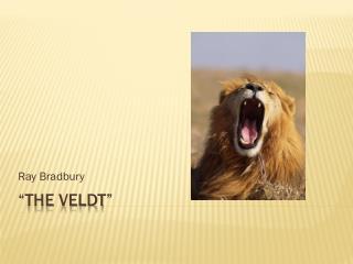 """""""The Veldt"""""""