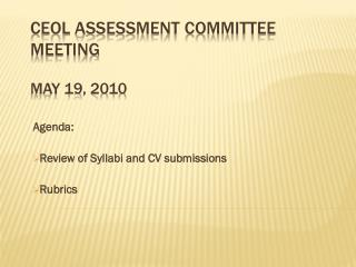 CEOL Assessment Committee Meeting May 19, 2010