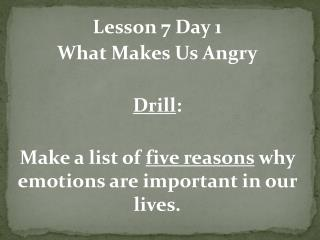 Lesson 7 Day 1 What Makes Us Angry Drill :