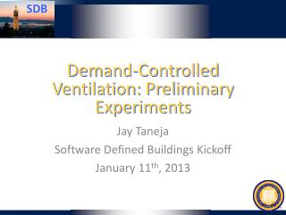 Demand-Controlled Ventilation: Preliminary Experiments