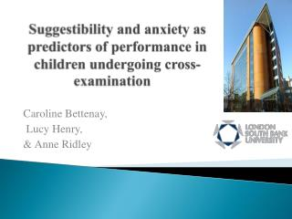 Suggestibility and anxiety as predictors of performance in children undergoing cross-examination