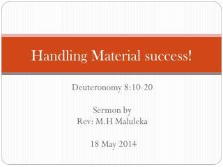 Handling  Material success !
