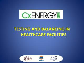 TESTING AND BALANCING IN HEALTHCARE FACILITIES