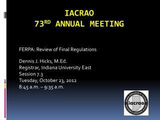 IACRAO 73 rd  ANNUAL  MEETING