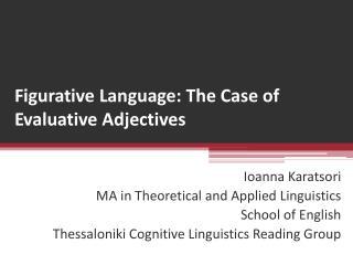 Figurative Language: The Case of Evaluative Adjectives