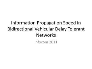 Information Propagation Speed in Bidirectional Vehicular Delay Tolerant Networks