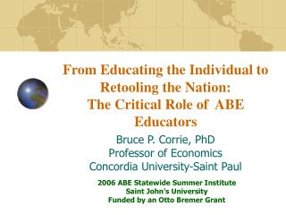 From Educating the Individual to  Retooling the Nation: The Critical Role of  ABE Educators