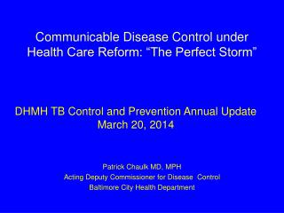 "Communicable Disease Control under Health Care Reform: ""The Perfect Storm"""