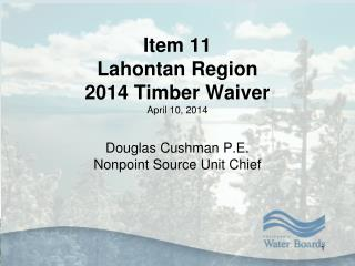 Lahontan Timber Waiver Renewal Presentation Outline