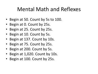 Mental Math and  Reflexes