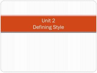 Unit 2 Defining Style