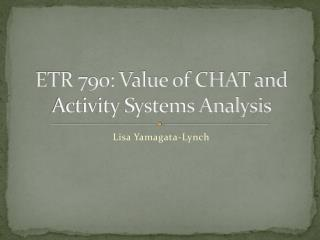 ETR 790: Value of CHAT and Activity Systems Analysis