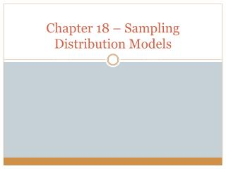Chapter 18 – Sampling Distribution Models