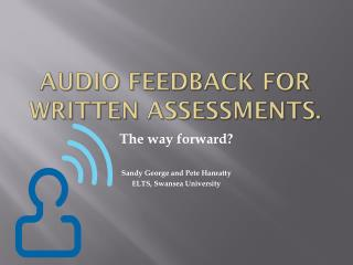 Audio Feedback for Written Assessments.