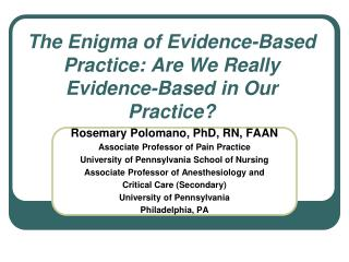 The Enigma of Evidence-Based Practice: Are We Really Evidence-Based in Our Practice