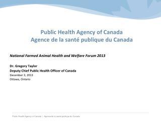 Public Health Agency of Canada Agence  de la  sant é publique du Canada