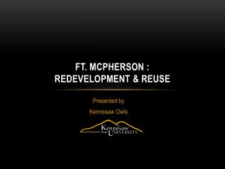 Ft. McPherson :  Redevelopment  & Reuse