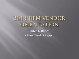 2013 HFM Vendor Orientation