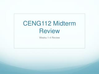 CENG112 Midterm Review