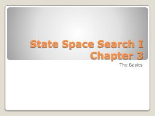 State Space  Search I Chapter 3