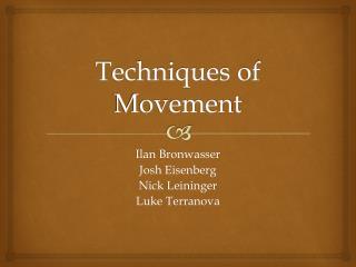 Techniques of Movement