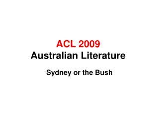 ACL 2009 Australian Literature