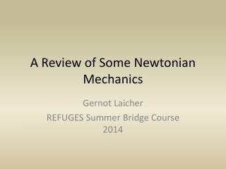 A Review of Some Newtonian Mechanics