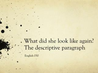 What did she look like again? The descriptive paragraph