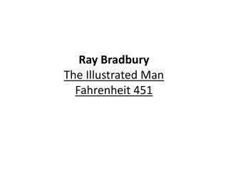Ray Bradbury The Illustrated Man Fahrenheit 451