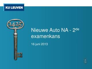 Nieuwe Auto NA - 2 de  examenkans