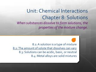 8.1: A solution is a type of mixture 8.2: The amount of solute that dissolves can vary
