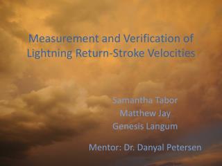 Measurement and Verification of Lightning Return-Stroke Velocities