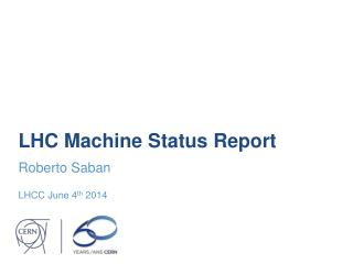 LHC Machine Status Report