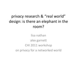 "privacy research & ""real world"" design: is there an elephant in the room?"