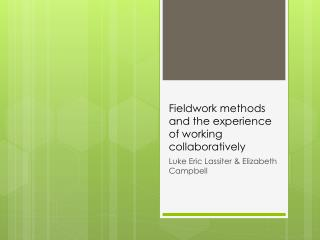 Fieldwork  methods  and  the experience of working collaboratively