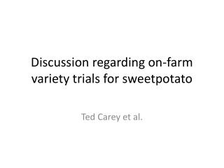Discussion regarding on-farm variety trials for sweetpotato