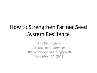 How to Strengthen Farmer Seed System Resilience