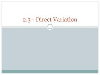 2.3 - Direct  Variation