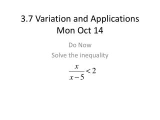 3.7 Variation and Applications Mon Oct 14