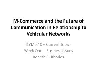 M-Commerce and the Future of Communication in Relationship to Vehicular Networks