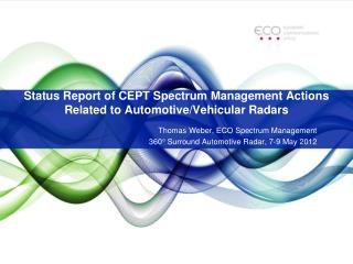 Status Report of CEPT  Spectrum Management Actions  Related to  Automotive/Vehicular Radars