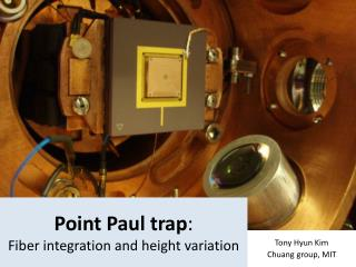 Point Paul trap :  Fiber integration and height variation