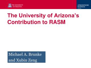 The University of Arizona's Contribution to RASM