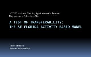 a test of transferability: the  sE florida  activity-based model