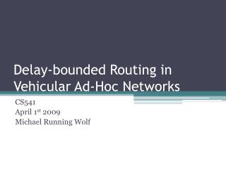 Delay-bounded Routing in Vehicular Ad-Hoc Networks